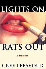 Lights on, Rats Out by Cree LeFavour 8/1/17 Hardcover