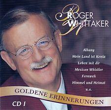 ROGER WHITTAKER : GOLDENE ERINNERUNGEN 1 / CD