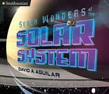 Seven Wonders of the Solar System: By Aguilar, David A.