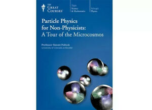 The Great Courses Particle Physics for Non-Physicists: The Microcosmos CD's