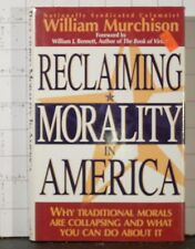 Reclaiming Morality in America  by William Murchison  (1994, Hardcover)   176