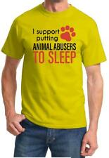 SUPPORT PUTTING ANIMAL ABUSERS TO SLEEP Tshirt NEW FREE SHIPPING