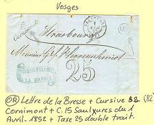 LETTRE DU 1.4.1852 LA BRESSE CURSIVE 32 CORNIMONT+ C. 15 SAULXURES + OR +TAXE 25