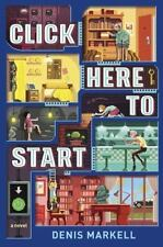 Click Here to Start by Denis Markell (2016, Hardcover)