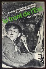 COLLECTIF, LE FRONT DE L'EST - LA GRANDE GUERRE NATIONALE DE L'URSS