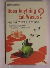 """Does Anything Eat Wasps?: And 101 Other Questions (New Scientist), """"New Scientis"""