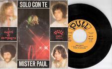 Cugini di campagna - SOLO CON TE / MISTER PAUL - 45 giri PULL STEREO 1979