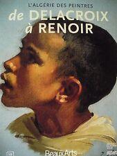 L'Algérie des Peintres de Delacroix à Renoir -  Beaux Arts Magazine