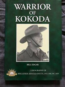 Warrior of Kokoda Biography of Brigadier Potts by Bill Edgar, HBDJ, 2006