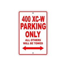 KTM 400 XC-W Parking Only Towed Motorcycle Bike Chopper Aluminum Sign