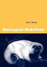 Marsupial Nutrition: By Hume, Ian D.