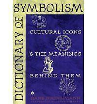 Dictionary of Symbolism: Cultural Icons and the Meanings Behind Them-ExLibrary