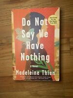 Do Not Say We Have Nothing: A Novel by Thien, Madeleine
