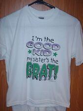 Kids Youth Med 10-12 T-shirt White I'm The Good Kid my Sister's the Brat
