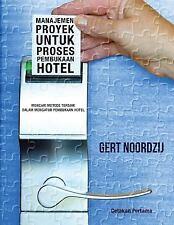 Manajemen Proyek Untuk Proses Pembukaan Hotel : Mencari Metode Terbaik Dalam...
