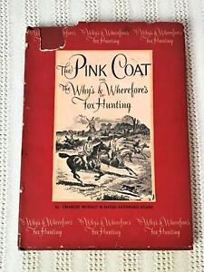 The Pink Coat or The Why's & Wherefore's of Fox Hunting Vintage Book 1stEd Limit