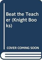 Doig, Clive, Beat the Teacher (Knight Books), Very Good, Paperback