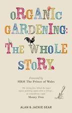 Organic Gardening: The Whole Story - LikeNew - Gear, Jackie - Hardcover