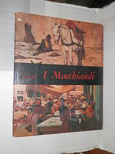 I MACCHIAIOLI Raffaele De Grada Fabbri 1967 Mensili d arte libro saggistica di