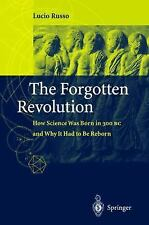 The Forgotten Revolution: How Science Was Born in 300 BC and Why it Ha-ExLibrary