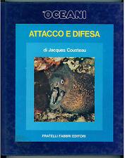 COUSTEAU JACQUES ATTACCO E DIFESA GLI OCEANI FABBRI 1973 VIAGGI MARE