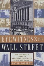 Eyewitness to Wall Street: 400 Years of Dreamers, Schemers, Busts and Booms by C