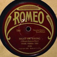 Frank Ferera Trio Right or Wrong Romeo 78 3138 Hawaiian Roses of Yesterday Vocal