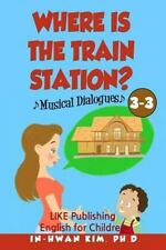 English for Children Picture Book: Where Is the Train Station? Musical...