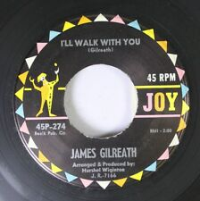 Rock 45 James Gilreath - I'Ll Walk With You / Little Band Of Gold On Joy