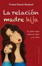La relacion madre-hija (Spanish Edition) by Yvonne  Poncet-Bonissol in Used - V