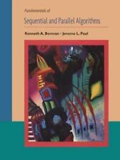 Fundamentals of Sequential and Parallel Algorithms Berman, Kenneth A., Paul, Je