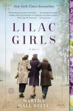 Lilac Girls: A Novel - Paperback By Kelly, Martha Hall - VERY GOOD