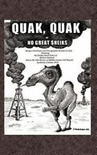 Quak, Quak: or No Great Sheiks : Being a Frictional and Punographic Roman a...