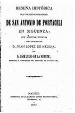 Reseña Histórica Del Colegio-Universidad de San Antonio de Portaceli en...