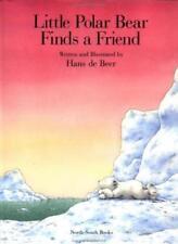 Little Polar Bear Finds a Friend,Hans De Beer
