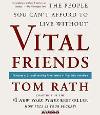 Vital Friends AUDIO The People You Can't Afford to Live Without by Tom Rath