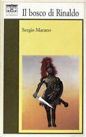 Il bosco di rinaldo - Marano - santi quaranta - 1° ediz. il rosone - 11/1993