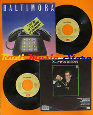 "LP 45 7"" BALTIMORA Call me in the heart of the night Survivor in love cd mc dvd*"