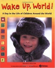 Wake up, World! : A Day in the Life of Children Around the World