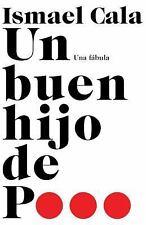 Un Buen Hijo De P...: Una F?bula (spanish Edition): By Ismael Cala