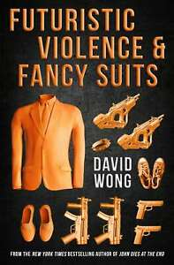 Futuristic Violence and Fancy Suits, Very Good, Paperback