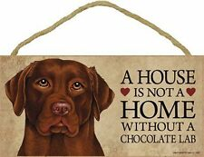 """Chocolate Lab A House is not a Home Without a Chocolate Lab 10"""" x 5"""" Dog Sign"""