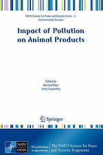 Impact of Pollution on Animal Products (NATO Science for Peace and Security Seri