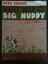 WAIST DEEP IN THE BIG MUDDY 1967 by Pete Seeger (symbolic of the Vietnam War) SM
