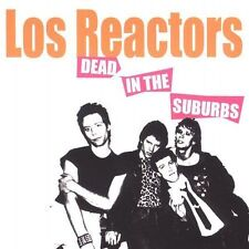 NEW - Dead in the Suburbs by Reactors