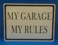 My Garage My Rules Novelty Aluminum Sign 9 X 12