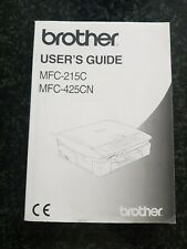 Brother Printer User's Guide. MFC-215C and MFC-425CN Quick Set Up guide and CDs