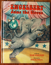 ENGELBERT JOINS THE CIRCUS by Tom Paxton & Roberta Wilson SIGNED COPY (1997)