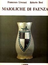 LIVERANI Francesco, BOSI Roberto, Maioliche di Faenza