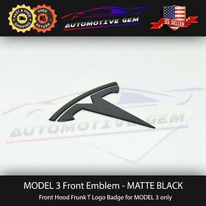 Tesla MODEL 3 Front Hood Emblem MATTE BLACK Frunk T Badge Logo OEM Upgrade